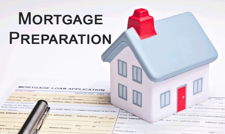 Preparation for a mortgage